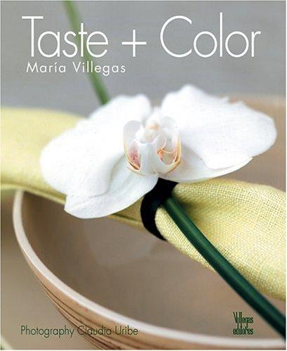 Taste + Color: Villegas, Benjamin (editor)