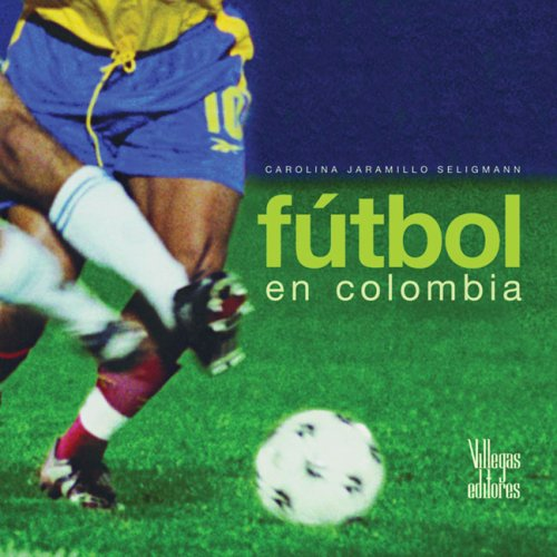 9789588156798: Futbol en Colombia (Spanish Edition)