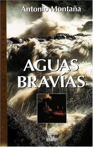 Aguas Bravias: Montana, Antonio