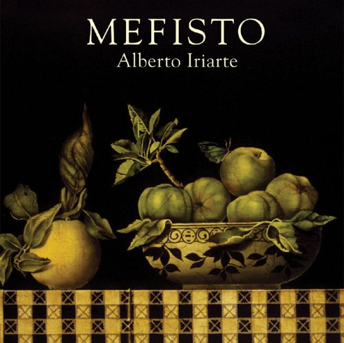 Mefisto: Alberto Iriarte: German Rubiano Caballero, Maria Elvira Iriarte, Jimmy Weiskopf (...