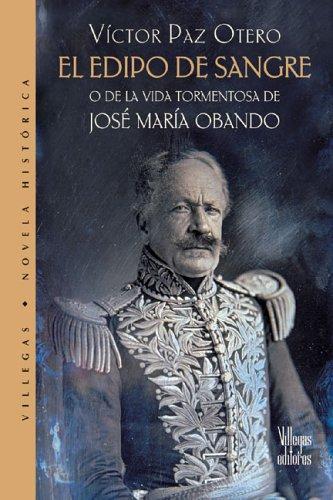 9789588160887: El Edipo de Sangre: O de la Vida Tormentosa de Jose Maria Obando (Dorada / Golden)
