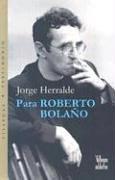 9789588160955: Para Roberto Bolano (Coleccion Dorada)