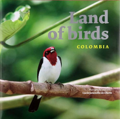 Land of Birds: Colombia: Olarte, Lucia Jaramillo de