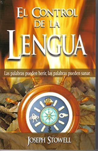 El Control de la Lengua (Spanish Edition) (9789588217215) by Joseph Stowell
