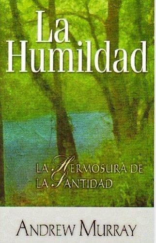 La Humildad La Hermosura de la Santidad (9789588217581) by Murray Andrew