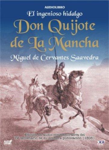 El Ingenioso Hidalgo Don Quijote De La Mancha (Spanish Edition): Iguel De Cervantes Saavedra