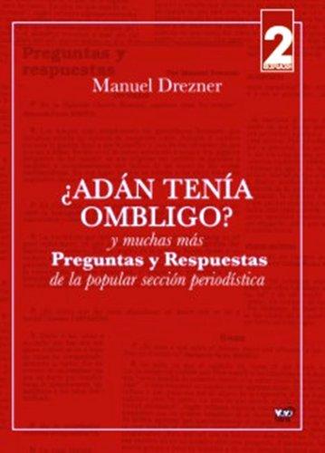 9789588218946: Adan Tenia Ombligo?/ Adam Has A Bellybutton: Preguntas Y Respuestas De La Popular Seccion Periodistica