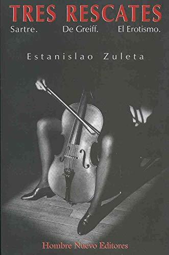 9789588245294: Tres Rescates: Sartre, de Greiff, El Erotismo (Spanish Edition)