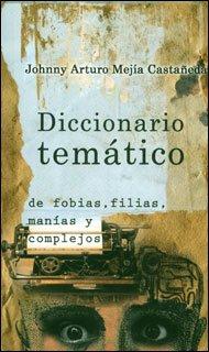 9789588245959: diccionario tematico de fobias, filias, manias y complejos