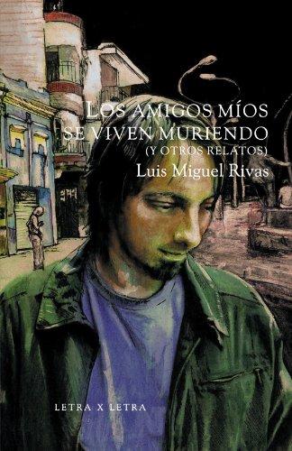 9789588281629: Los Amigos Míos Se Viven Muriendo (Y Otros Relatos) (Spanish Edition)
