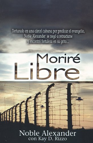 9789588285139: Morire Libre = I Will Die Free