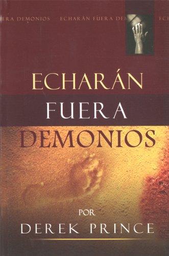 9789588285627: Echaran Fuera Demonios = They Shall Expel Demons (Spanish Edition)