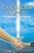 9789588285825: La Oracion de Pacto: Su Significado, Poder y Eficacia (Spanish Edition)