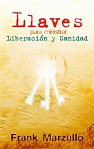 9789588285986: Llaves para ministrar liberación y sanidad (Spanish Edition)