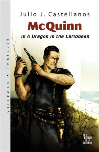 McQuinn in A Dragon in the Caribbean: Julio J. Castellanos