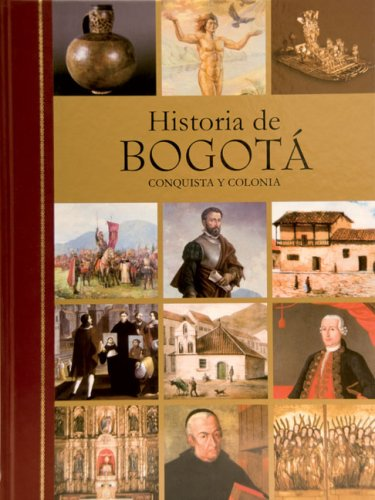 Historia de Bogota: Conquista y Colonia, Siglo XIX, Siglo XX (Hardback): Fabio Zambrano Pantoja, ...