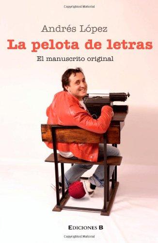 9789588294704: La Pelota de Letras. El Manuscrito Original