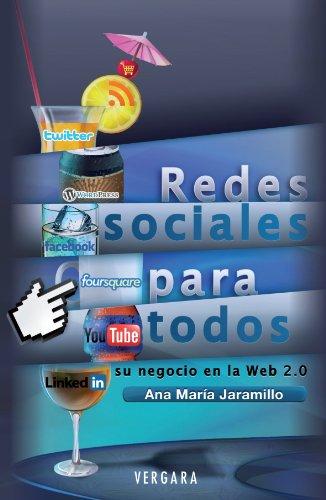 Redes sociales para todos (Spanish Edition): Ana MarÃa Jaramillo