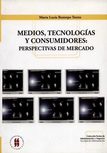 9789588298535: Medios, tecnologias y consumidores: perspectivas de mercado
