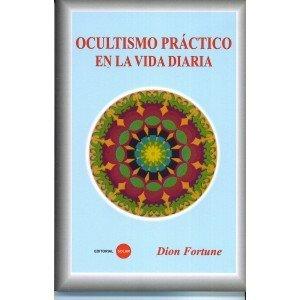 9789588300832: Ocultismo Practico En La Vida Diaria by Dion Fortune (2012-08-02)