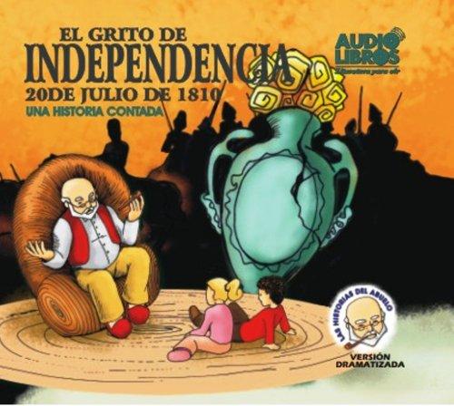 9789588318011: EL GRITO DE INDEPENDENCIA (Las Historias Del Abuelo) (Spanish Edition)