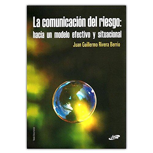 9789588351872: Comunicacion Del Riesgo, La: Hacia Un Modelo Efectivo Y Situacional