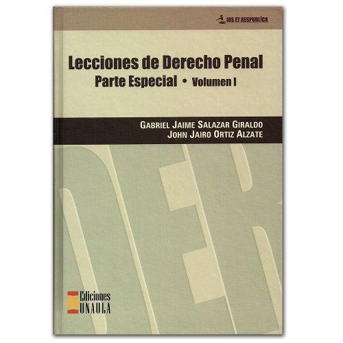 Lecciones de derecho penal. Parte especial volumen: Gabriel Jaime Salazar