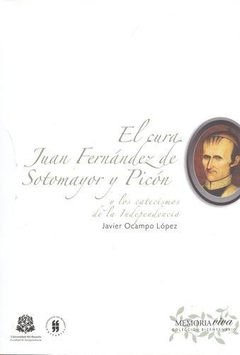 9789588378954: El cura Juan Fernandez de Sotomayor y Picon y los catecismos de la Independencia