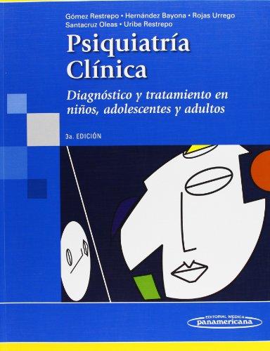 9789588443010: Psiquiatría clínica. Diagnóstico y tratamiento en niños, adolescentes y adultos (Spanish Edition)