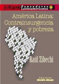 América Latina: Contrainsurgencia y pobreza: Zibechi, Raul