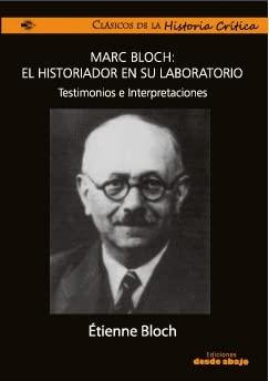 9789588454528: Marc Bloch: El historiador en su laboratorio