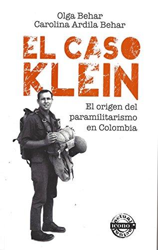 9789588461243: El caso Klein. El origen del paramilitarismo en Colombia.