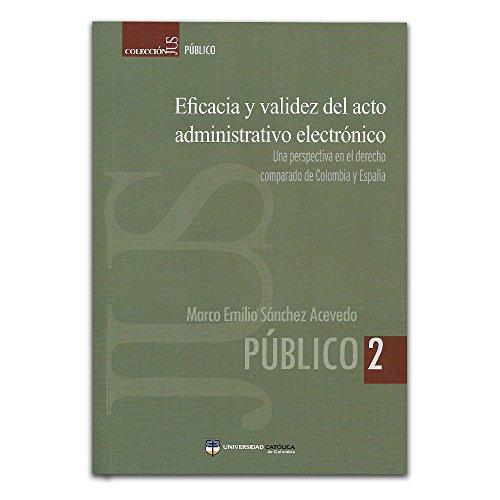 Eficacia y validez del acto administrativo electrónico.: SANCHEZ ACEVEDO, Marco