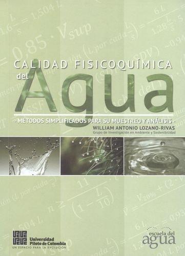 CALIDAD FISICOQUIMICA DEL AGUA. METODOS SIMPLIFICADOS PARA: LOZANO RIVAS, William