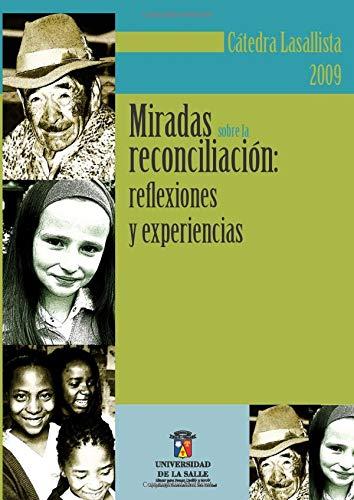 Miradas sobre la reconciliación: Reflexiones y experiencias: Jorge Eliécer Martínez