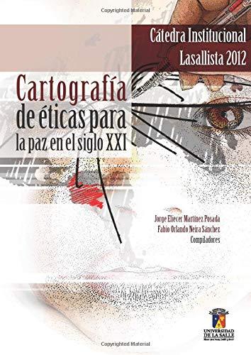 Cartografía de éticas para la paz en: Jorge Eliécer Martínez