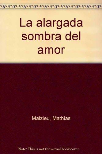 9789588640044: La alargada sombra del amor