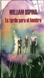 ES TARDE PARA EL HOMBRE [Paperback] by