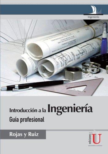9789588675930: Introducción a la Ingeniería. Guía Profesional (Spanish Edition)