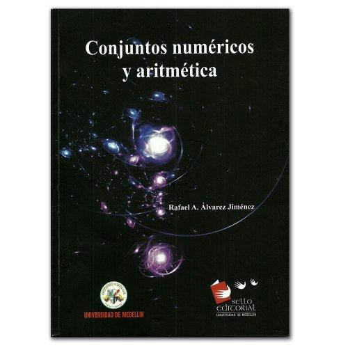 Conjuntos numéricos y aritmética: Rafael A. Álvarez