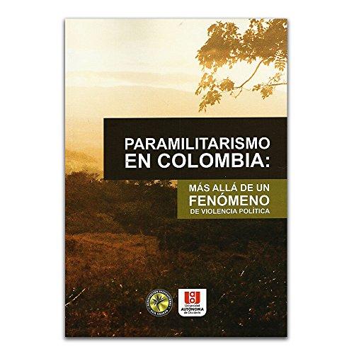9789588713120: Paramilitarismo en Colombia: más allá de un fenómeno de violencia política
