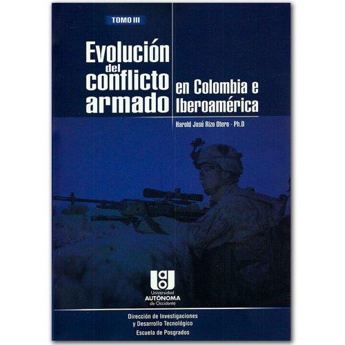 9789588713335: Evolución del conflicto armado en Colombia e Iberoamérica Tomo III