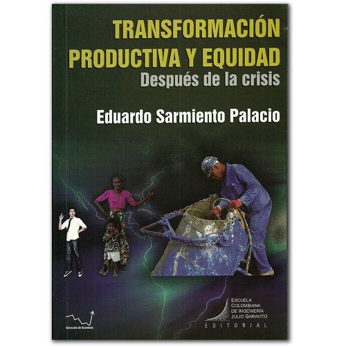 9789588726007: Transformación productiva y equidad. Después de la crisis