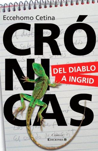 9789588727080: Crónicas: Del Diablo a Ingrid (Spanish Edition)