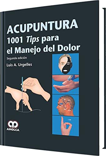 9789588760469: Acupuntura, 1001 tips para el manejo del dolor (Spanish Edition)