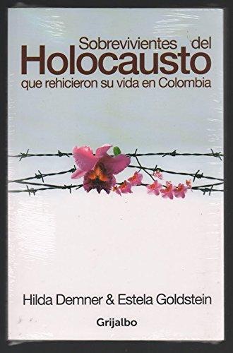 9789588789002: Sobrevivientes Del Holocausto Que Rehicieron Su Vida En Colombia