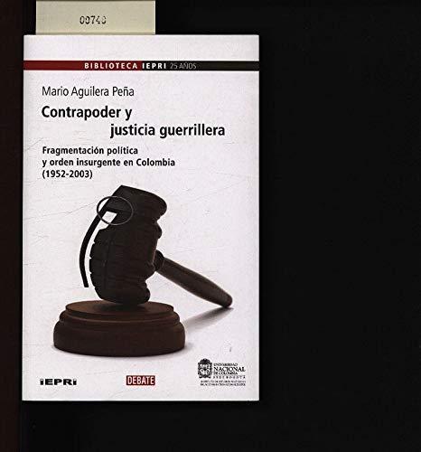 9789588806464: Contrapoder Y Justicia Guerrillera
