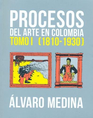 PROCESOS DEL ARTE EN COLOMBIA, TOMO I: Medina, Álvaro