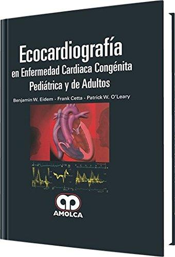 9789588816234: Ecocardiografía en enfermedad cardíaca congénita pediátrica y de adultos (Spanish Edition)