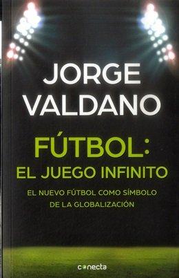 FUTBOL EL JUEGO INFINITO: Valdano, Jorge